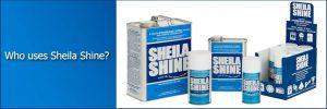 Who Uses Sheila Shine?